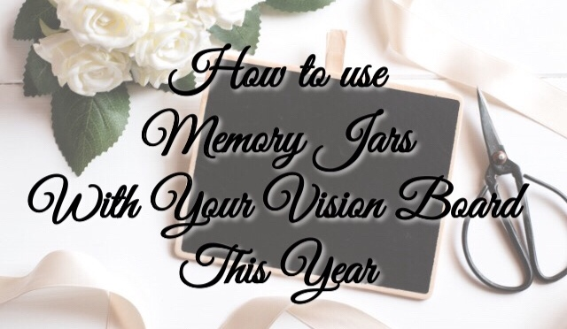 Vision Boarding and Memory Jars