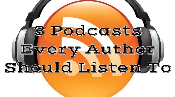 3 Podcasts Every Self Publishing Author Should Be Listening To.